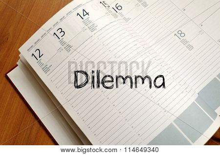 Dilemma Write On Notebook
