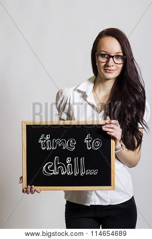Time To Chill - Young Businesswoman Holding Chalkboard
