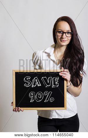 Save 90 Percent - Young Businesswoman Holding Chalkboard