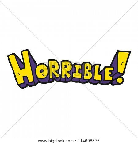 freehand drawn cartoon word horrible