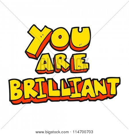 you are brilliant freehand drawn cartoon symbol