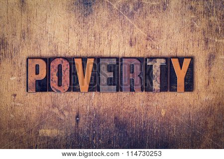 Poverty Concept Wooden Letterpress Type