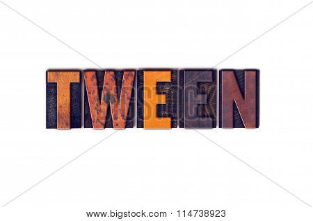 Tween Concept Isolated Letterpress Type