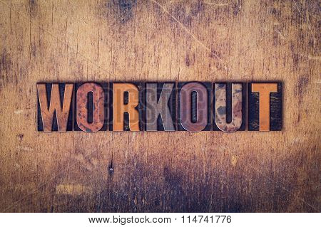 Workout Concept Wooden Letterpress Type