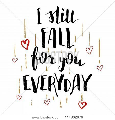 Still Fall For You Everyday Love Calligraphy Card