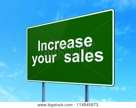 Business concept: Increase Your  Sales on road sign background