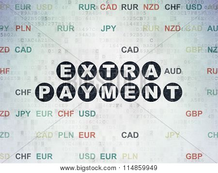 Currency concept: Extra Payment on Digital Paper background