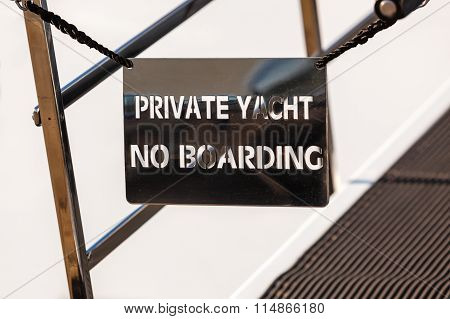 Bridge Of A Private Luxury Ship With A No Entry Private Yacht Sign