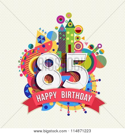 Happy Birthday 85 Year Greeting Card Poster Color