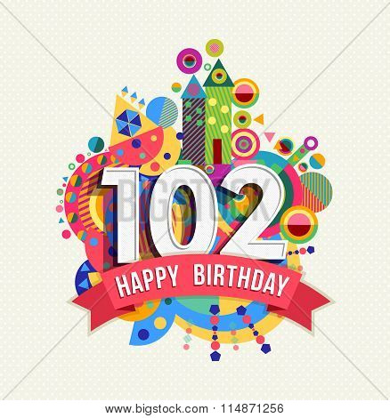Happy Birthday 102 Year Greeting Card Poster Color