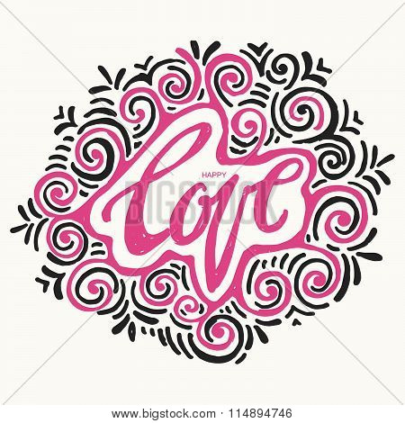 Happy Love Concept Inspirational Hand Lettering Motivation Poster.