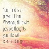 Inspirational Typographic Quote - Your mind is a powerful thing when you fill it with positive thoug poster