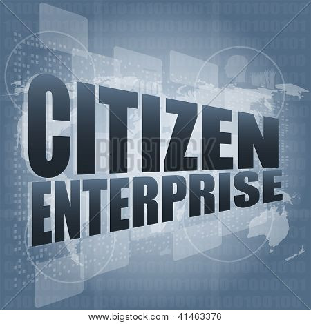 Business Concept: Words Citizen Enterprise On Digital Screen
