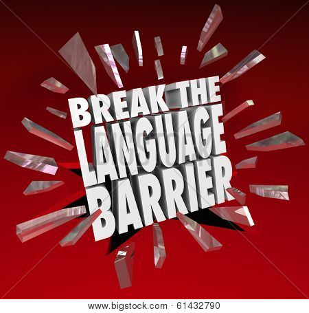 Break the Language Barrier Words Smashing Glass