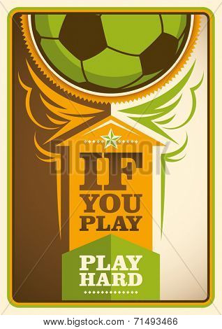Football poster with slogan. Vector illustration.