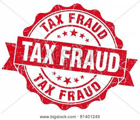 Tax Fraud Red Grunge Seal Isolated On White