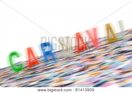 Brazilian Carnival passes so fast. Carnival confetti and colorful blurred text on white background