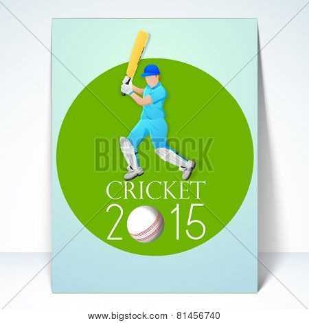 Cricket 2015 template or brochure design with batsman in playing action on sky blue background.