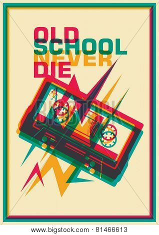Old school poster with compact cassette. Vector illustration.