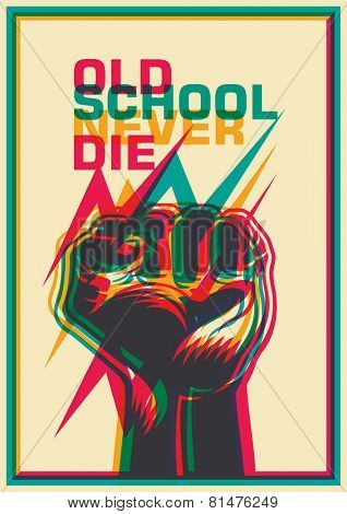 Old school poster with fist. Vector illustration.