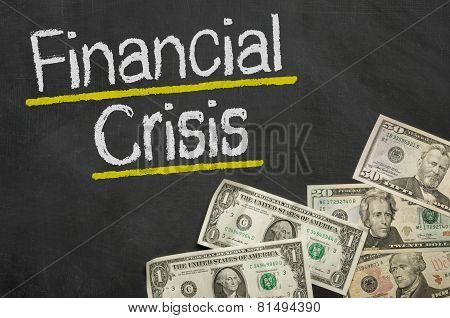 Text on blackboard with money - Financial Crisis