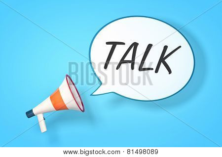 A megaphone with a speech bubble and the message talk