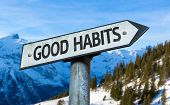 picture of  habits  - Good Habits sign with winter background - JPG