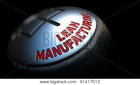 Lean Manufacturing on Gear Shift Handle.