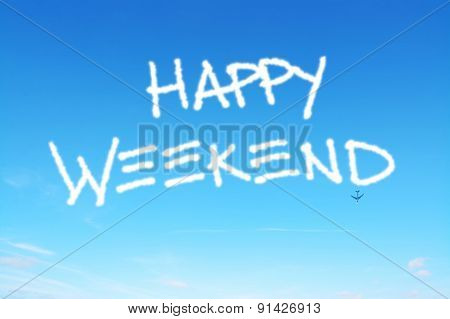 Happy Weekend Written In The Sky