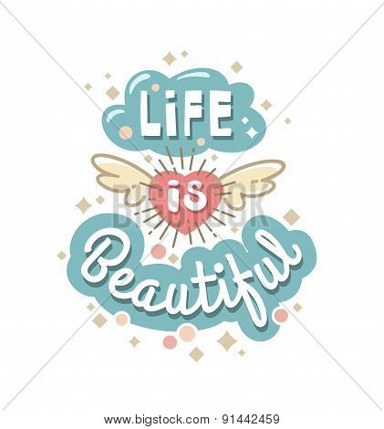 illustration with phrase - Life is beautiful