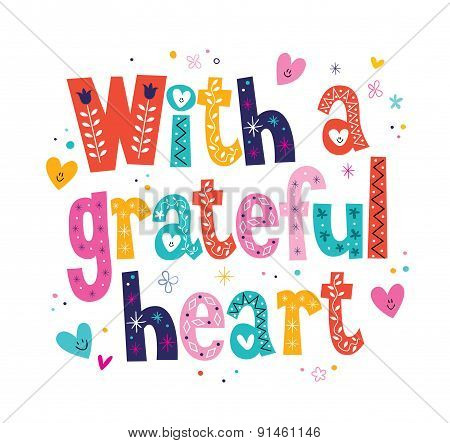 With a grateful heart typography lettering loving text card