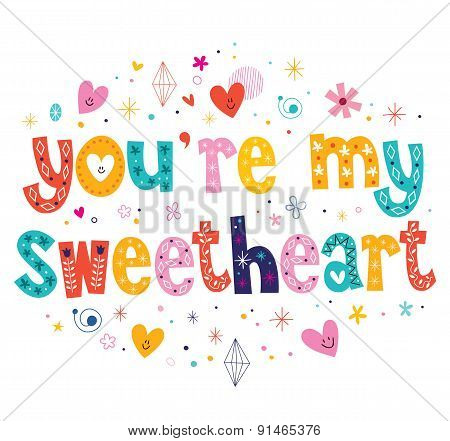 You're my sweetheart typography lettering decorative text card design