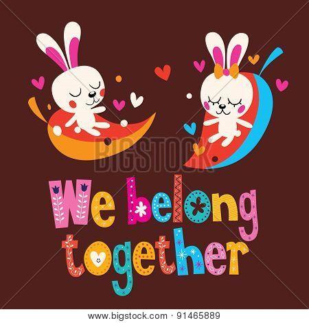 We belong together cute bunnies love card
