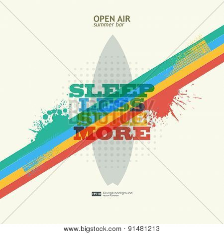 Vector surf typography sleep less surf more. T-shirt surfboard graphic design. Inspirational sports background  -  grunge Illustration
