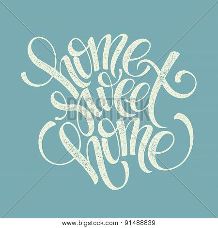home sweet home hand lettering, vector