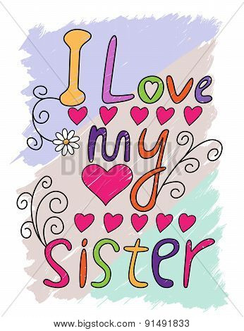 I Love My Sister T-shirt Typography, Vector Illustration
