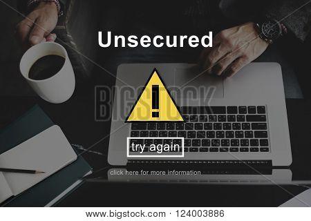 Unsecured Danger Warning Risk Management Security System Concept