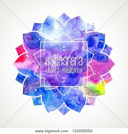 Chakra Sahasrara icon, ayurvedic symbol, lotus flower and frame for text. Watercolor bright texture. Text and frame edited in vector