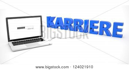 Karriere - german word for career - laptop notebook computer connected to a word on white background. 3d render illustration.