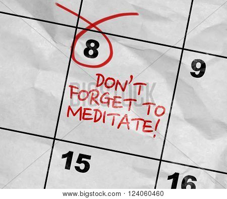 Concept image of a Calendar with the text: Don't Forget to Meditate