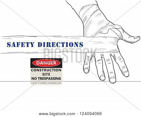 Creative poster for Safety Directions. Safety Sign Construction Site No Trespassing.