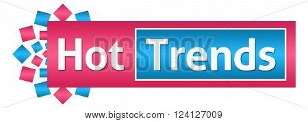 Hot trends text written over pink blue background.