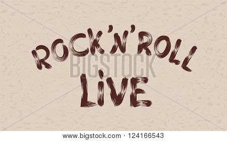 Inscription rock' n' roll live on grunge background