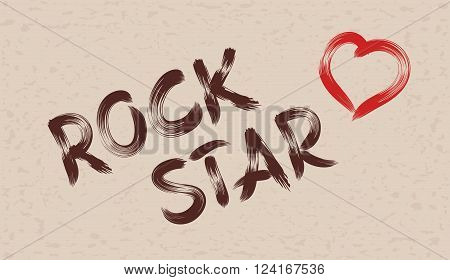 Inscription paint rock star on grunge background
