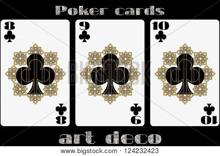 Poker Playing Card. 8 Clubs. 9 Clubs. 10 Clubs. Poker Cards In The Art Deco Style. Standard Size Car