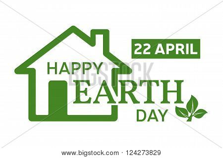 Happy Earth Day Greeting Card. Vector Illustration With The House, Planet And Green Tree.