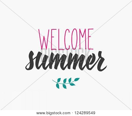 Welcome Summer lettering. Calligraphy summer postcard or poster graphic design typography element. Hand written calligraphy style summer postcard. Hello Summer. Cute simple vector calligraphy.