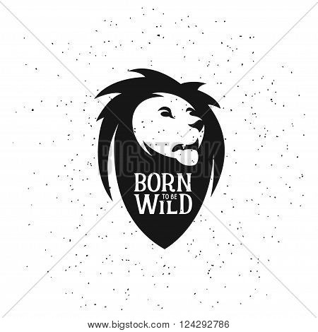 Lion head silhouette with quote on it. Born to be wild. Vintage vector illustration. Thendy design element for t-shirt prints, posters and emblems.