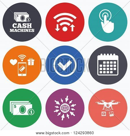 Wifi, mobile payments and drones icons. ATM cash machine withdrawal icons. Click here, check PIN number, processing and cash withdrawal symbols. Calendar symbol.