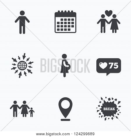 Calendar, like counter and go to web icons. Family lifetime icons. Couple love, pregnancy and birth of a child symbols. Human male person sign. Location pointer.